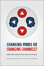 Changing minds or changing channels? : partisan news in an age of choice