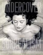 Undercover surrealism : Georges Bataille and Documents