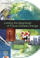 Limiting the magnitude of future climate change : America's climate choices: panel on limiting the magnitude of climate change