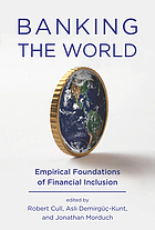 Banking the world : empirical foundations of financial inclusion