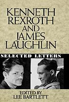 Kenneth Rexroth and James Laughlin : selected letters