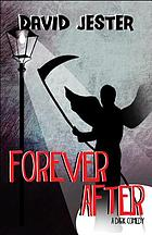 Forever after : a dark comedy