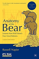 Anatomy of the bear : lessons from Wall Street's four great bottoms