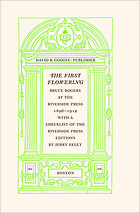 The first flowering : Bruce Rogers at the Riverside Press, 1896-1912, with a checklist of the Riverside Press editions