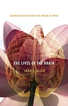 The lives of the brain : human evolution and the organ of mind
