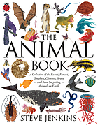 The animal book : a collection of the fastest, fiercest, toughest, cleverest, shyest--and most surprising--animals on earth