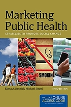 Marketing public health : strategies to promote social change