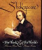 Shakespeare : his work and his world