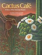 Cactus café a story of the Sonoran Desert