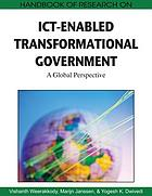 Handbook of research on ICT-enabled transformational government : a global perspective