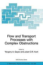 Flow and transport processes with complex obstructions : applications to cities, vegetative canopies, and industry