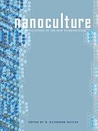 Nanoculture : implications of the new technoscience