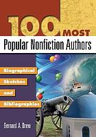 100 most popular nonfiction authors : biographical sketches and bibliographies