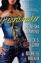 Heartbreaker / De'nesha Diamond, Erick S. Gray, Nichelle Walker.