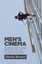 Men's cinema : masculinity and mise-en-scène in Hollywood