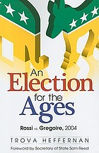 An election for the ages : Rossi vs. Gregoire, 2004