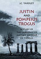 Justin and Pompeius Trogus : a study of the language of Justin's Epitome of Trogus