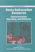 Heavy hydrocarbon resources : characterization, upgrading, and utilization