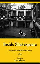 Inside Shakespeare : essays on the Blackfriars stage