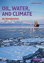 Oil, water and climate : an introduction