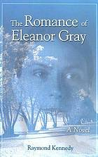 The romance of Eleanor Gray : a novel