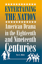 Entertaining the nation : American drama in the eighteenth and nineteenth centuries