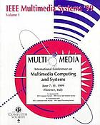 Proceedings : IEEE International Conference on Multimedia Computing and Systems : June 7-11, 1999, Florence, Italy