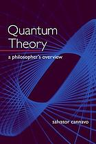 Quantum theory : a philosopher's overview