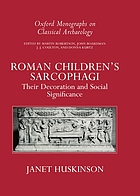 Roman children's sarcophagi : their decoration and its social significance