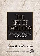 The epic of evolution : science and religion in dialogue