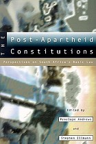 The post-apartheid constitutions : perspectives on South Africa's basic law