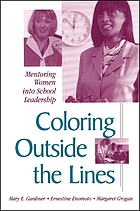 Coloring outside the lines : mentoring women into school leadership