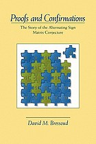 Proofs and confirmations : the story of the alternating sign matrix conjecture