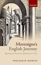 Montaigne's English journey : reading the essays in Shakespeare's day