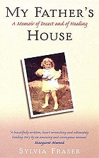 My father's house : a memoir of incest and of healing
