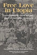 Free love in utopia : John Humphrey Noyes and the origin of the Oneida Community