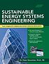 Sustainable energy systems engineering : the complete... by  Peter Gevorkian