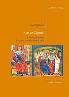 Acre or Cyprus? : a new approach to crusader painting around 1300