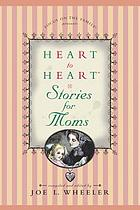 Heart to heart stories for moms
