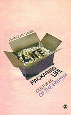 Packaging life : cultures of the everyday