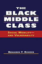 The Black middle class : social mobility--and vulnerability