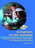 Cartwheels on the keyboard : computer-based literacy instruction in an elementary classroom