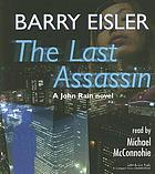 The last assassin : a John Rain novel