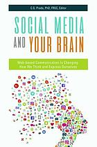 Social media and your brain : web-based communication is changing how we think and express ourselves