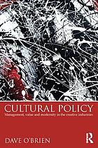 Cultural policy : management, value and modernity in the creative industries