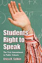 Students' right to speak : the First Amendment in public schools