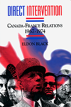 Direct intervention : Canada-France relations, 1967-1974