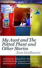 My aunt and the potted plant and other stories