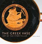 The Greek vase : art of storyteller