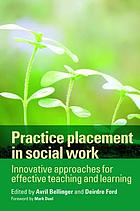 Practice placement in social work : innovative approaches for effective teaching and learning